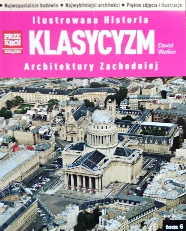 David Watkin • Ilustrowana Historia Architektury Zachodniej. Klasycyzm