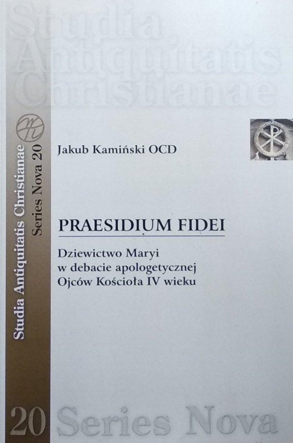 Jakub Kamiński • Praesidium fidei. Dziewictwo Maryi w debacie apologetycznej Ojców Kościoła IV wieku