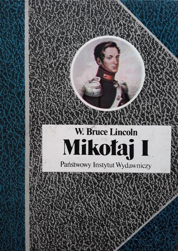 W. Bruce Lincoln • Mikołaj I