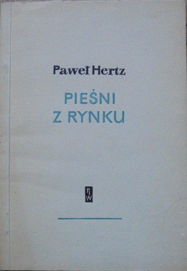 Paweł Hertz • Pieśni z rynku [Marek Rudnicki]
