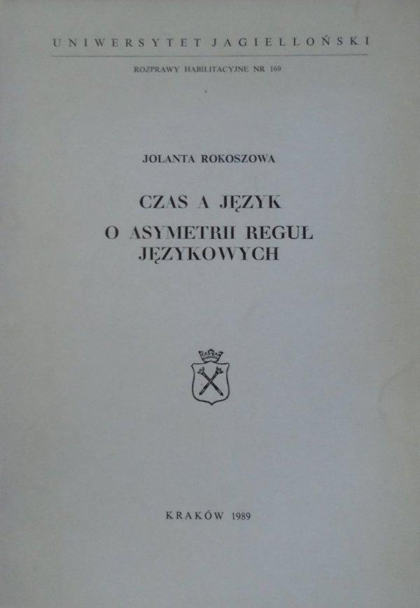 Jolanta Rokoszowa • Czas a język. O asymetrii reguł językowych [dedykacja autorska]