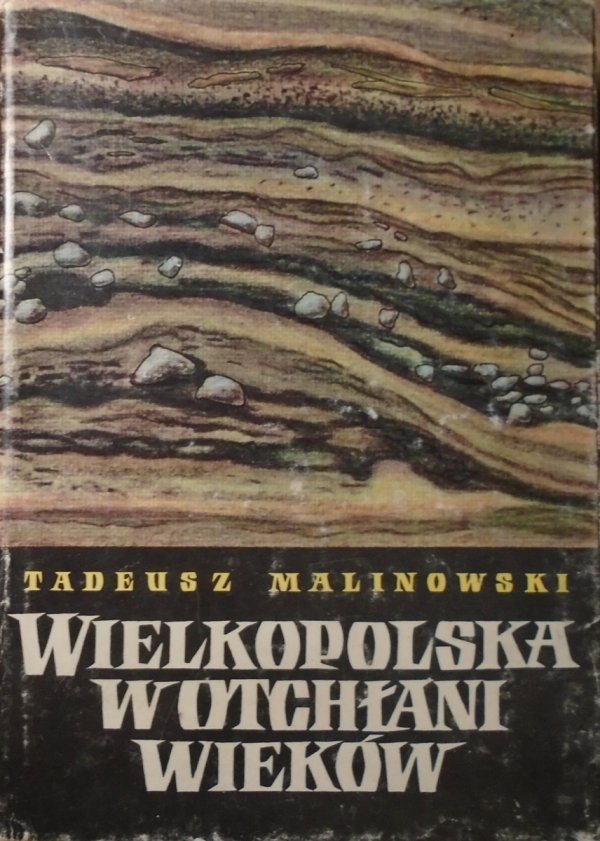 Tadeusz Malinowski • Wielkopolska w otchłani wieków