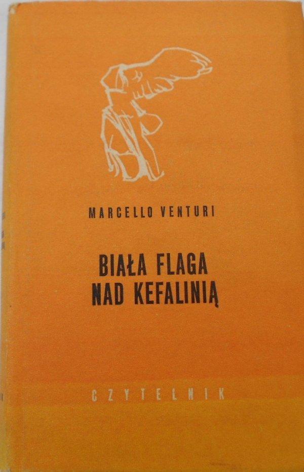 Marcello Venturi • Biała flaga nad Kefalinią