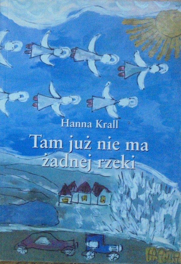 Hanna Krall • Tam już nie ma żadnej rzeki