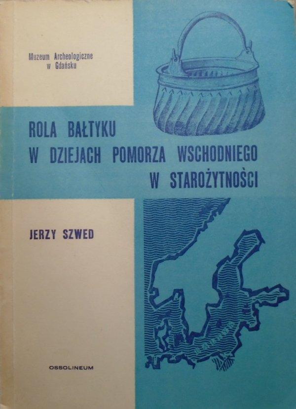 Jerzy Szwed • Rola Bałtyku w dziejach Pomorza Wschodniego w starożytności