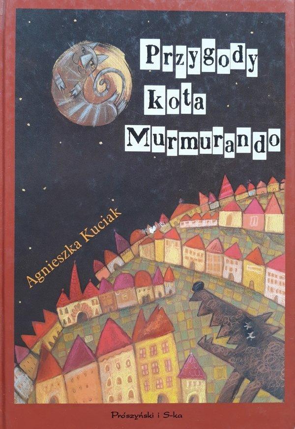 Agnieszka Kuciak • Przygody kota Murmurando
