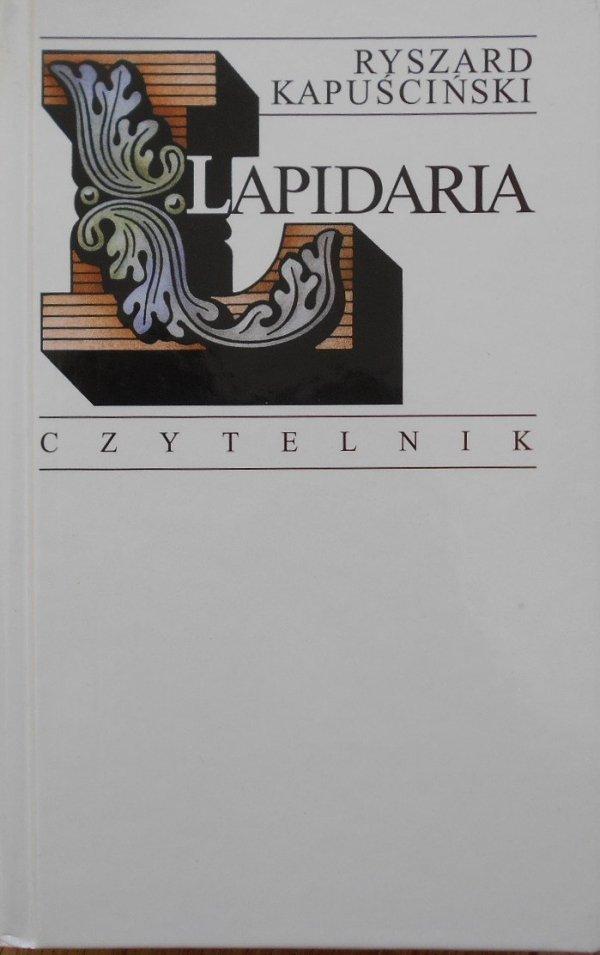 Ryszard Kapuściński • Lapidaria (I-III)