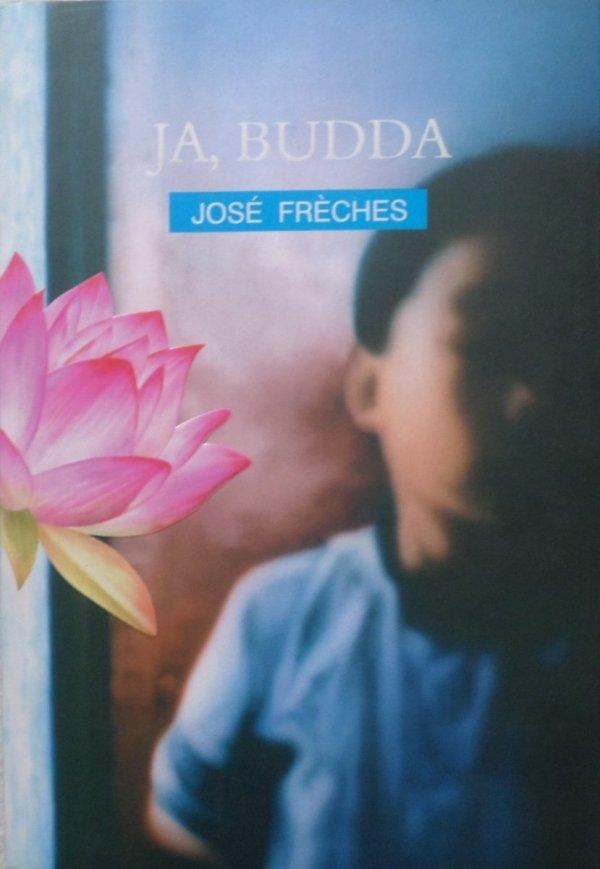 Jose Freches • Ja Budda