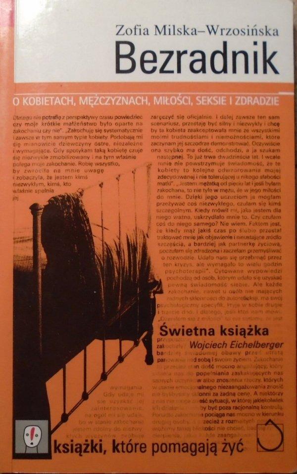 Zofia Milska-Wrzosińska • Bezradnik. O kobietach, mężczyznach, miłości, seksie i zdradzie