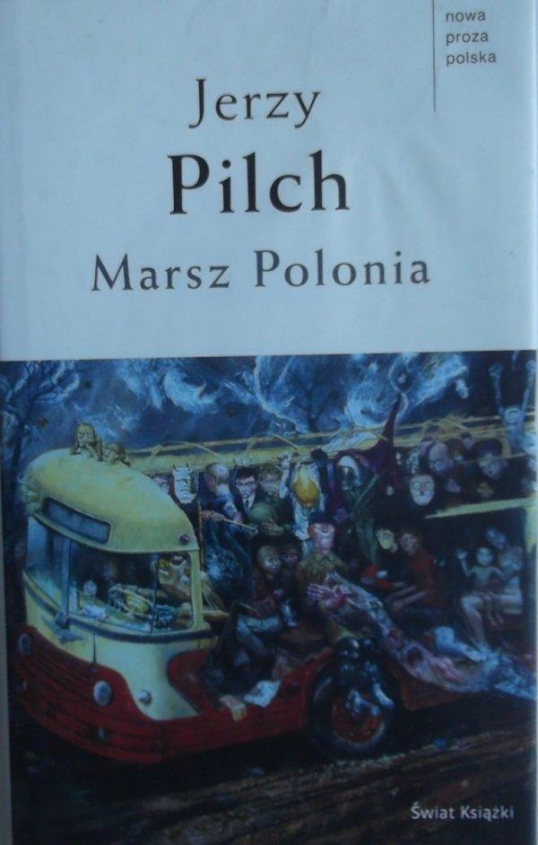 Jerzy Pilch • Marsz Polonia