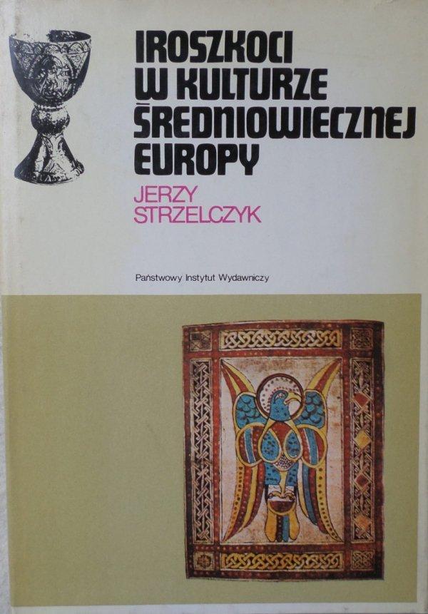 Jerzy Strzelczyk • Iroszkoci w kulturze średniowiecznej Europy