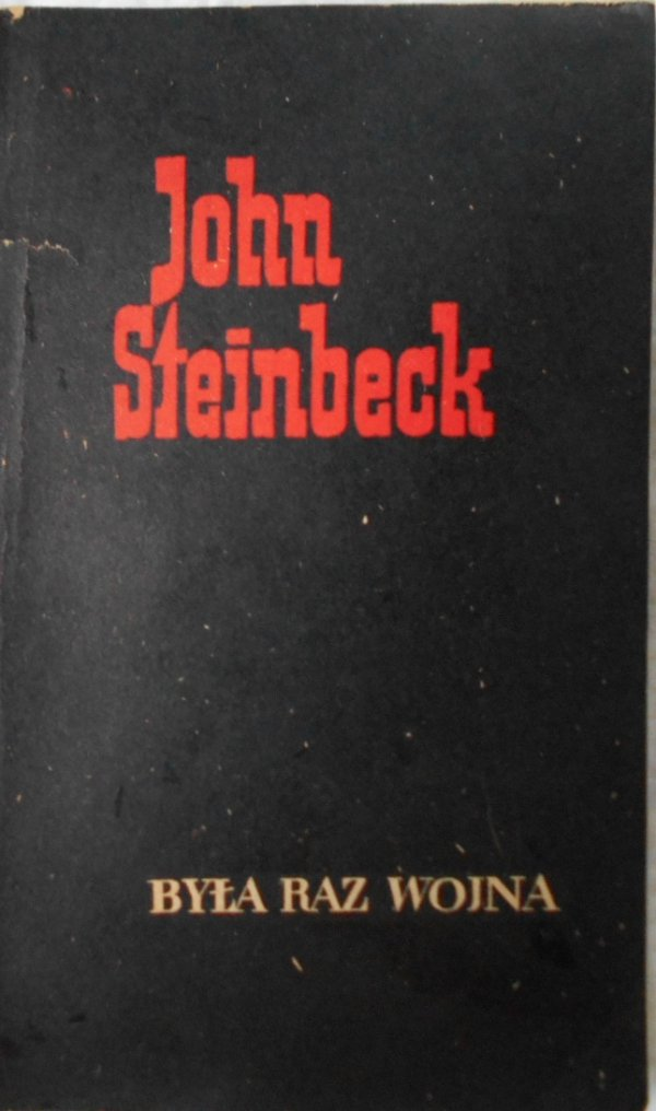 John Steinbeck • Była raz wojna [Nobel 1962]