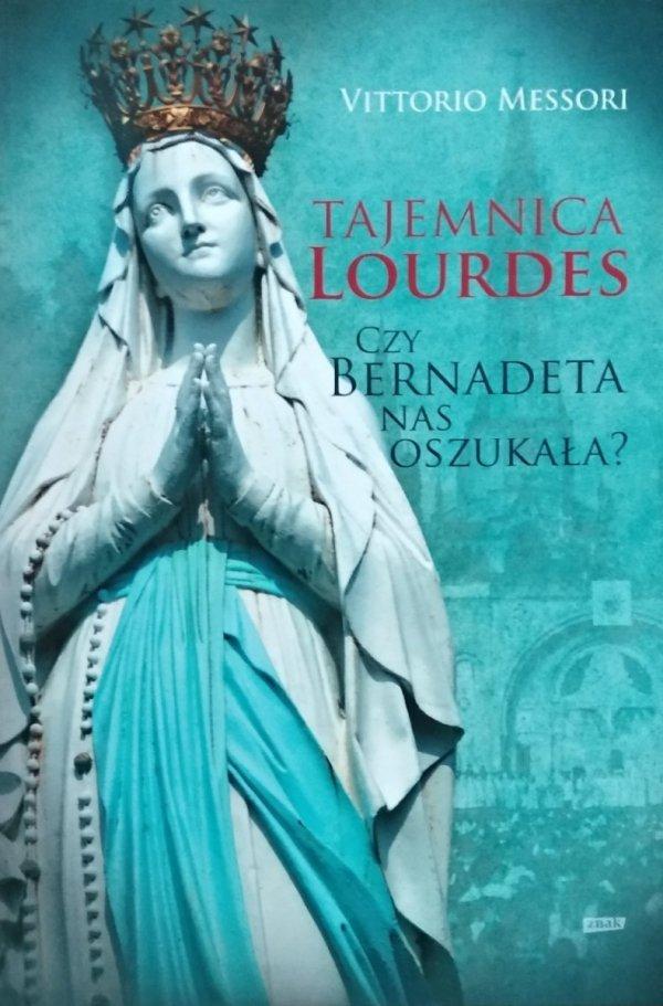 Vittorio Messori • Tajemnica Lourdes Czy Bernadeta nas oszukała?