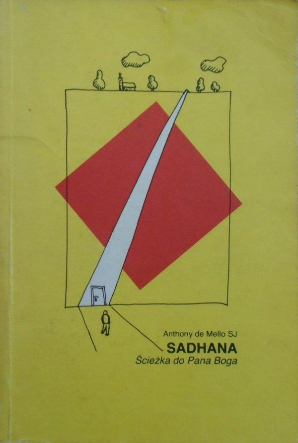 Anthony de Mello • Sadhana. Ścieżka do Pana Boga