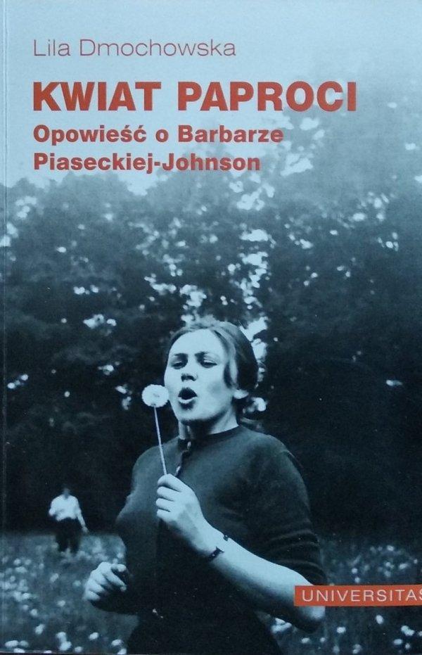 Lilia Dmochowska • Opowieść o Barbarze Piaseckiej Johnson