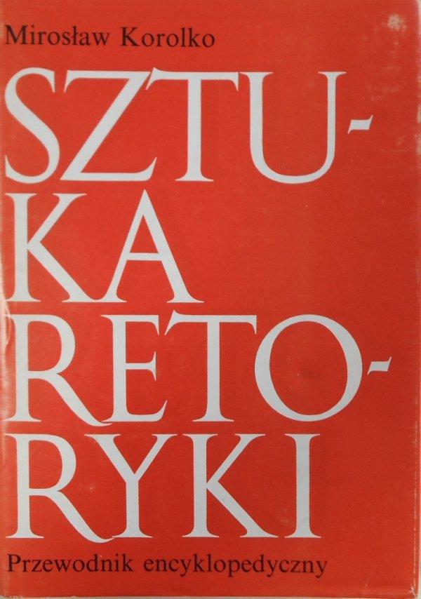 Mirosław Korolko • Sztuka retoryki. Przewodnik encyklopedyczny