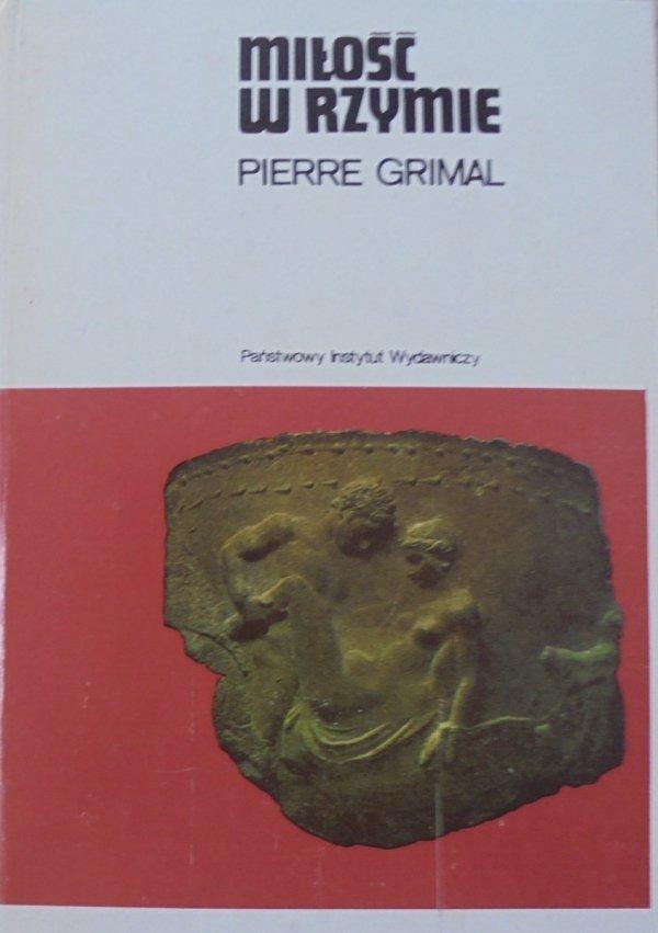 Pierre Grimal • Miłość w Rzymie