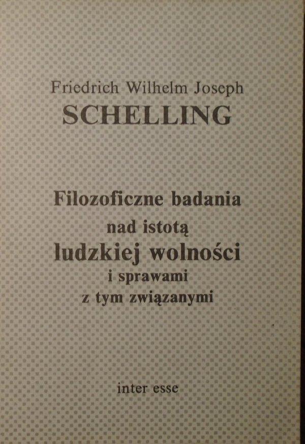 Schelling • Filozoficzne badania nad istotą ludzkiej wolności i sprawami z tym związanymi