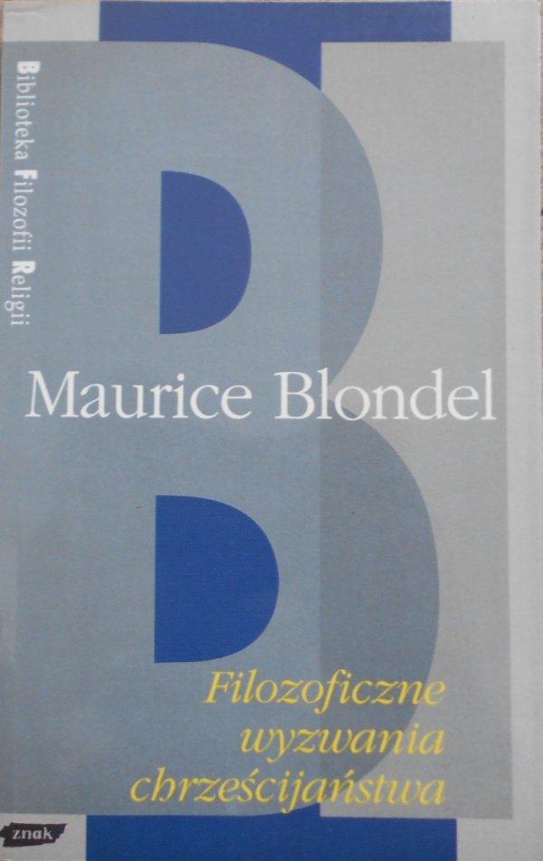 Maurice Blondel • Filozoficzne wyznania chrześcijaństwa [Biblioteka Filozofii Religii]