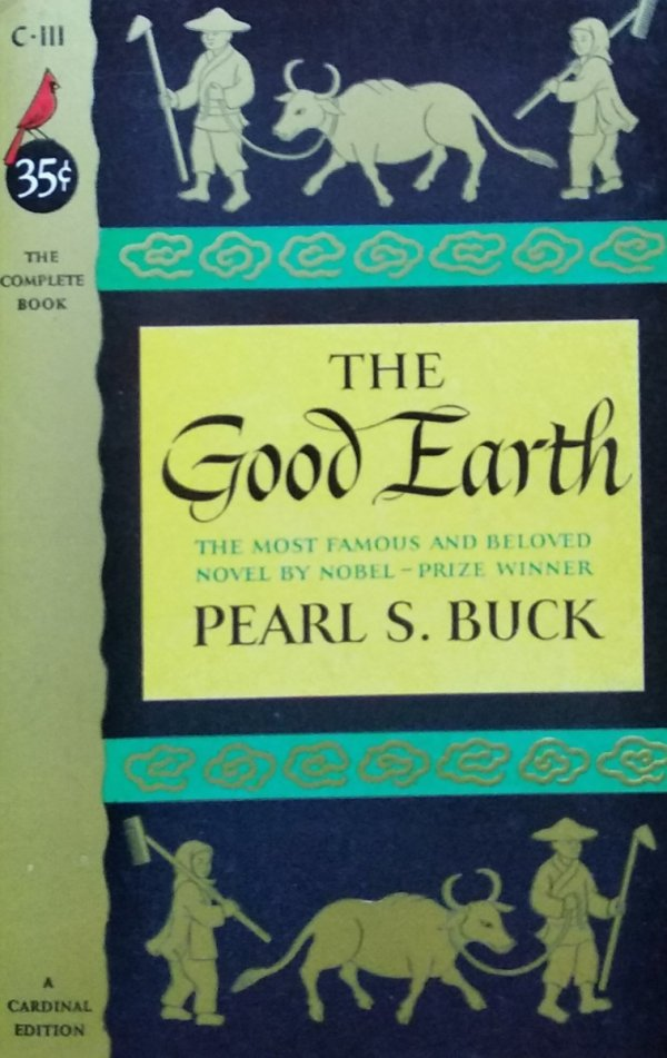 Pearl  S. Buck • The Good Earth