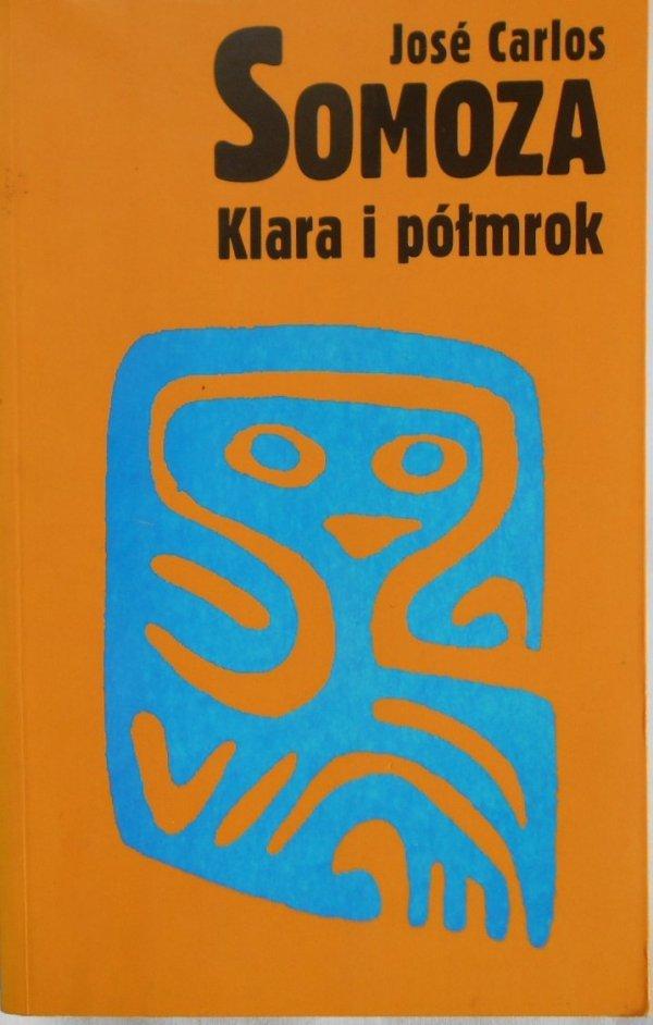 Jose Carlos Somoza • Klara i półmrok