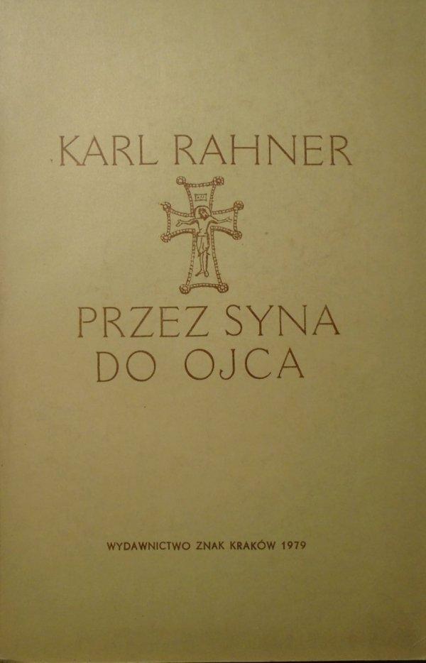 Karl Rahner • Przez Syna do Ojca