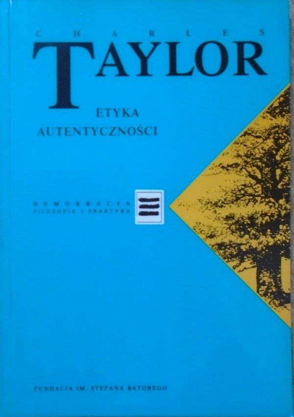 Charles Taylor • Etyka autentyczności [Demokracja. Filozofia i praktyka]
