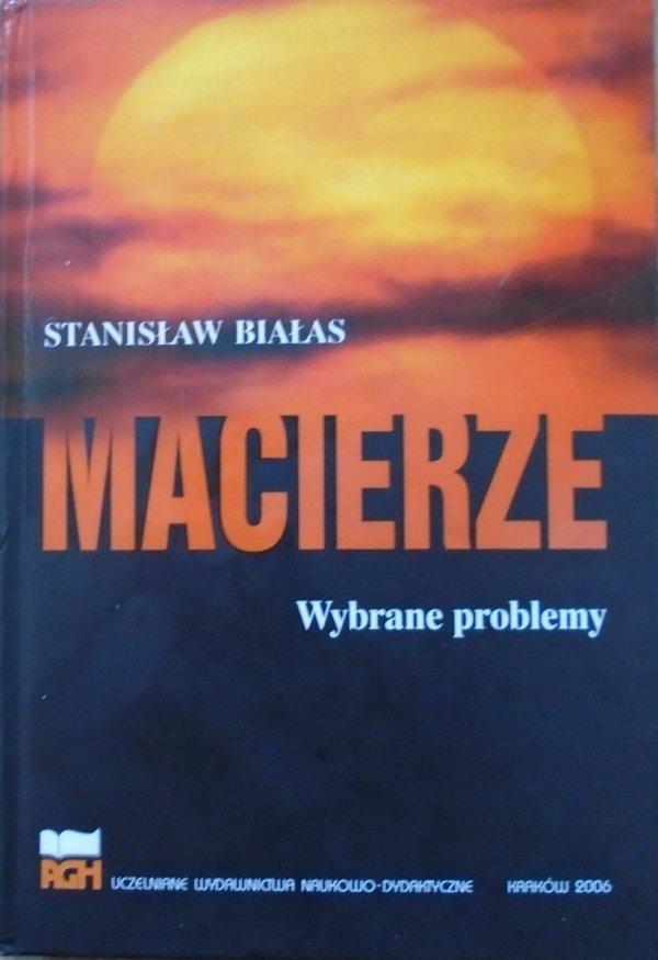 Stanisław Białas • Macierze. Wybrane problemy