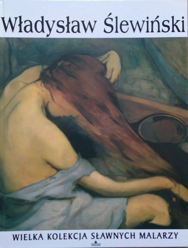 Władysław Ślewiński [Wielka kolekcja sławnych malarzy]