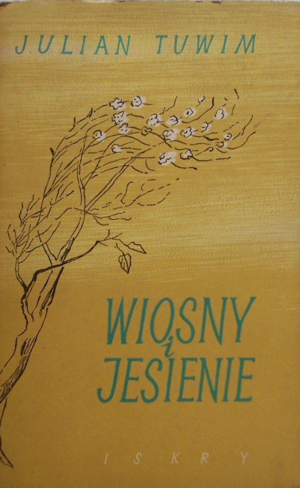 Julian Tuwim • Wiosny i Jesienie