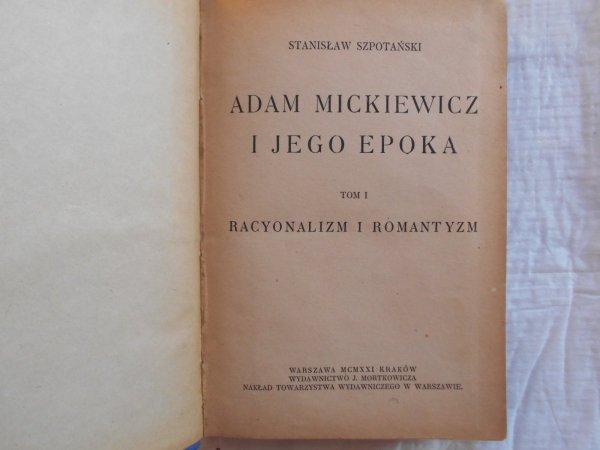 Stanisław Szpotański • Adam Mickiewicz i jego epoka
