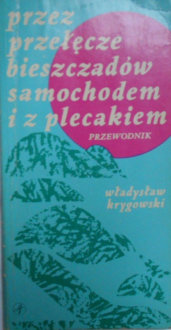 Władysław Krygowski • Przez przełęcze bieszczadów samochodem i z plecakiem
