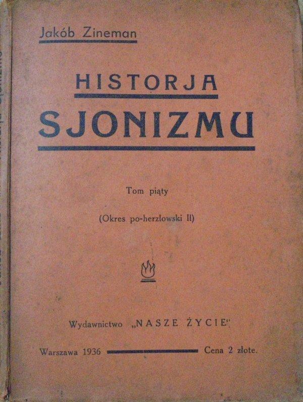 Jakób Zineman • Historja Sjonizmu tom piąty (okres po-herzlowski II)