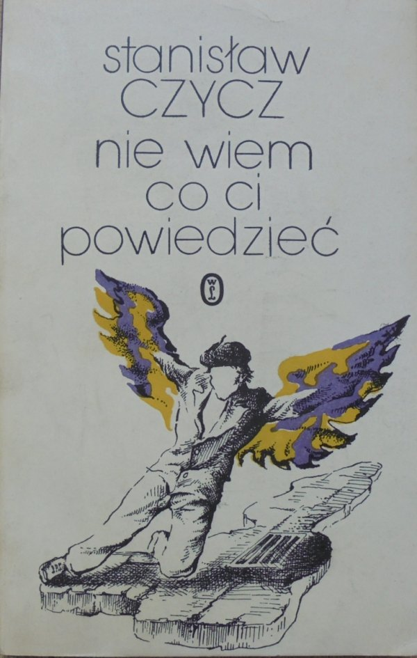 Stanisław Czycz • Nie wiem co ci powiedzieć [dedykacja autorska]