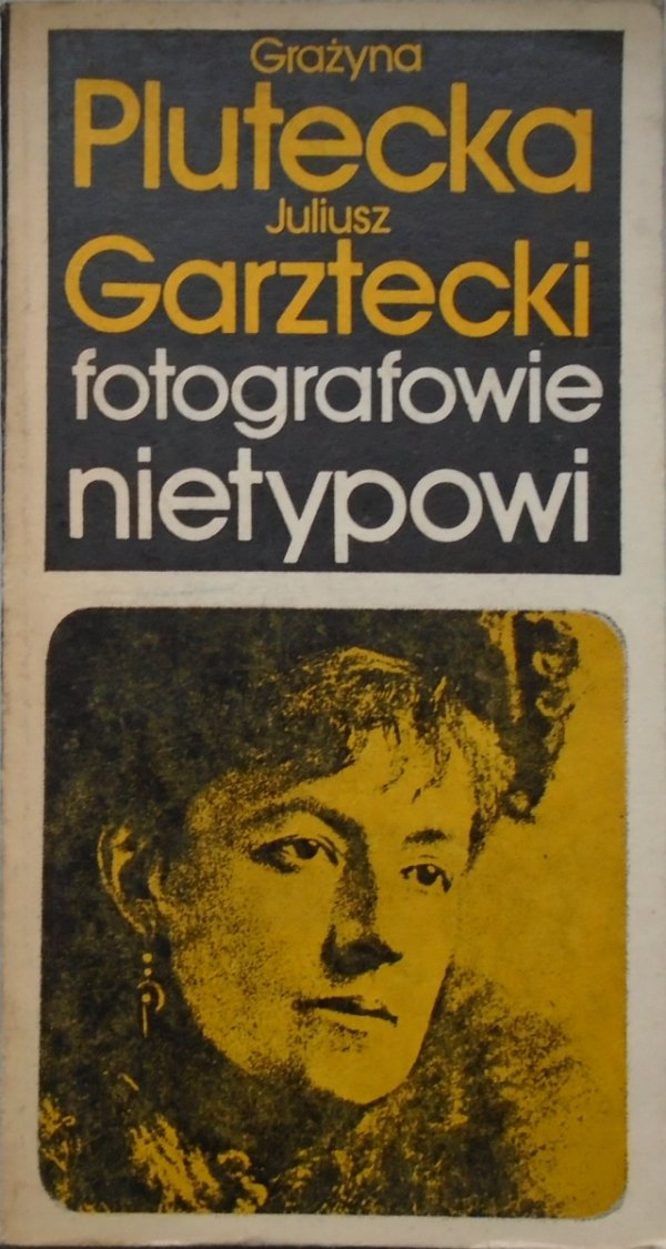 Grażyna Plutecka, Juliusz Garztecki • Fotografowie nietypowi