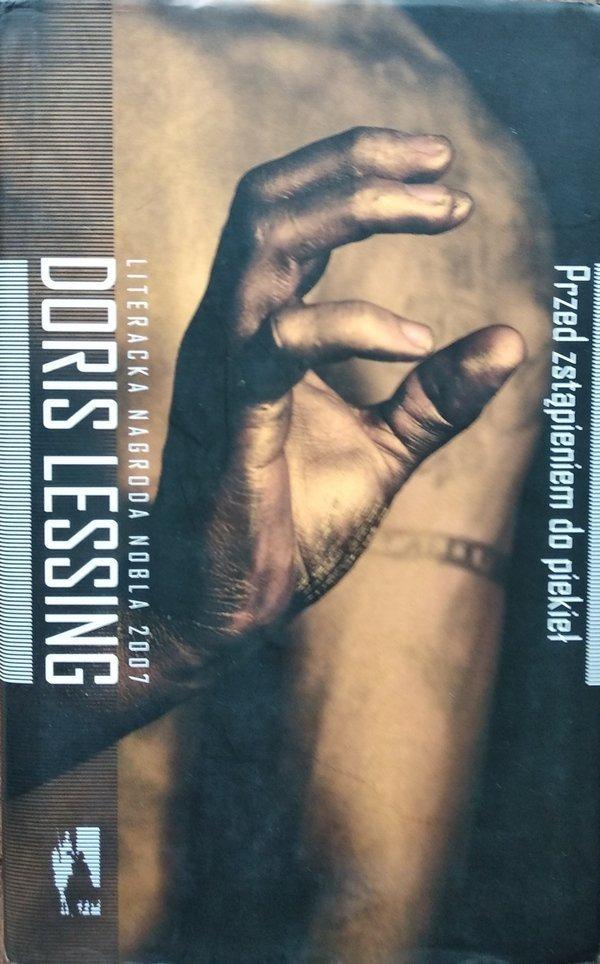 Doris Lessing • Przed zstąpieniem do piekieł [Nobel 2007]