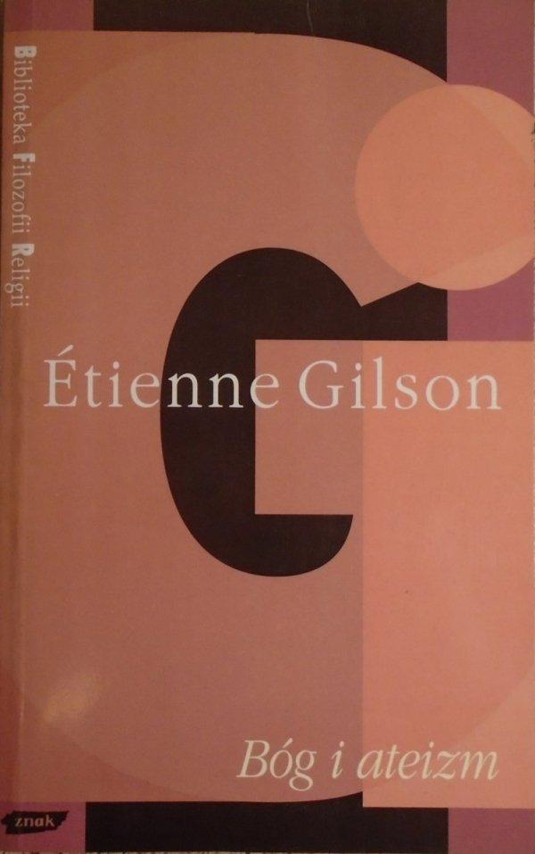 Etienne Gilson • Bóg i ateizm [Biblioteka Filozofii Religii]