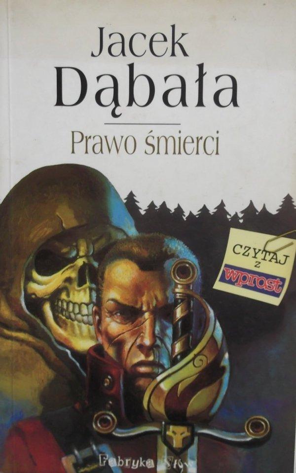 Jacek Dąbała • Prawo śmierci