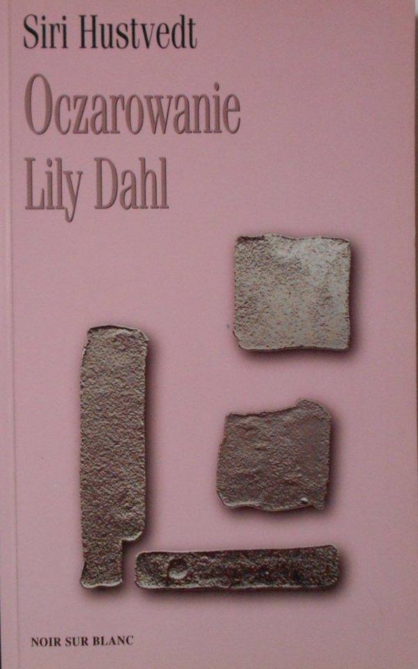 Siri Hustvedt • Oczarowanie Lily Dahl
