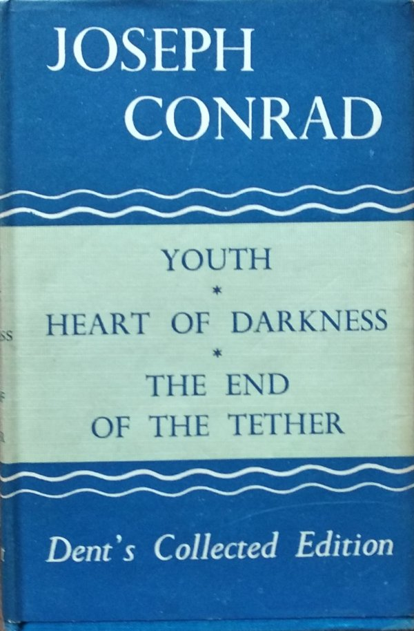 Joseph Conrad • Youth. Heart of Darkness. The End of the Tether