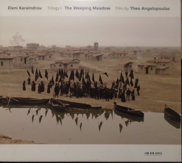 Eleni Karaindrou • Trilogy: Weeping Meadow • CD
