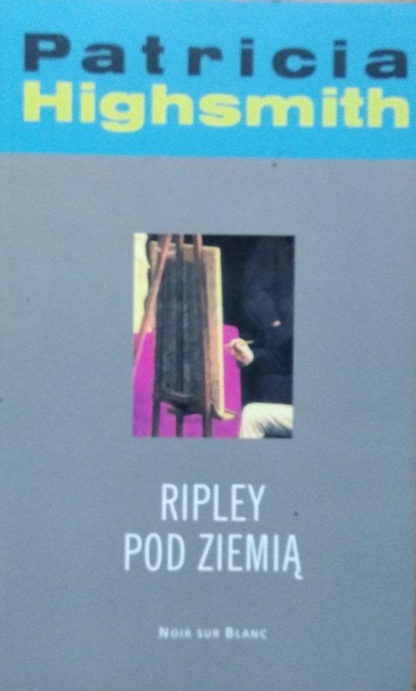 Particia Highsmith • Ripley pod ziemią