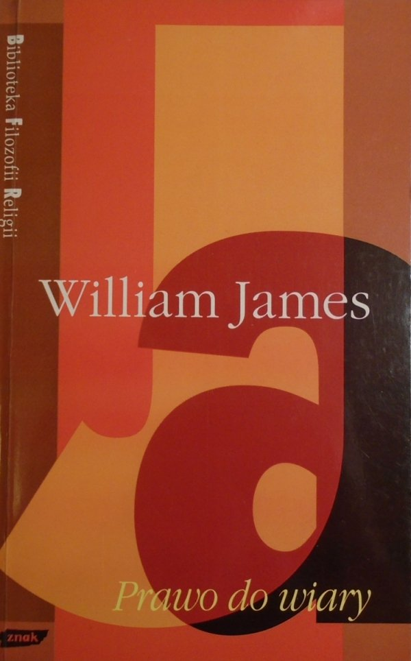 William James • Prawo do wiary [Biblioteka Filozofii Religii]