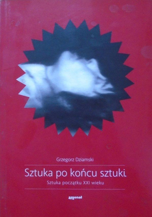 Grzegorz Dziamski • Sztuka po końcu sztuki. Sztuka początku XX wieku