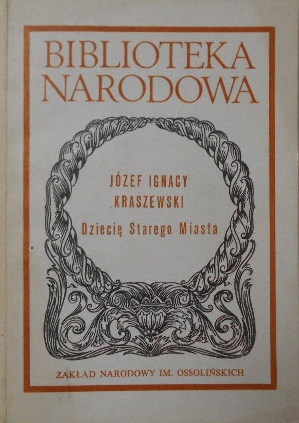 Józef Ignacy Kraszewski • Dziecię starego miasta