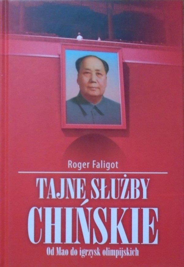 Roger Faligot • Tajne służby chińskie. Od Mao do igrzysk olimpijskich