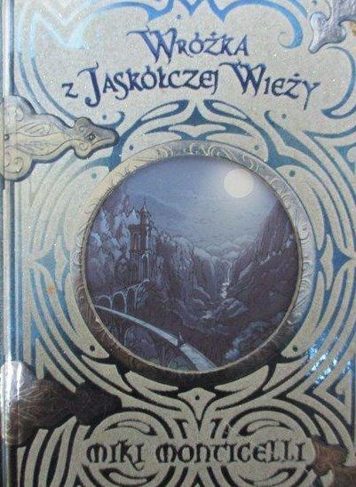 Miki Monticelli • Wróżka z Jaskółczej Wieży