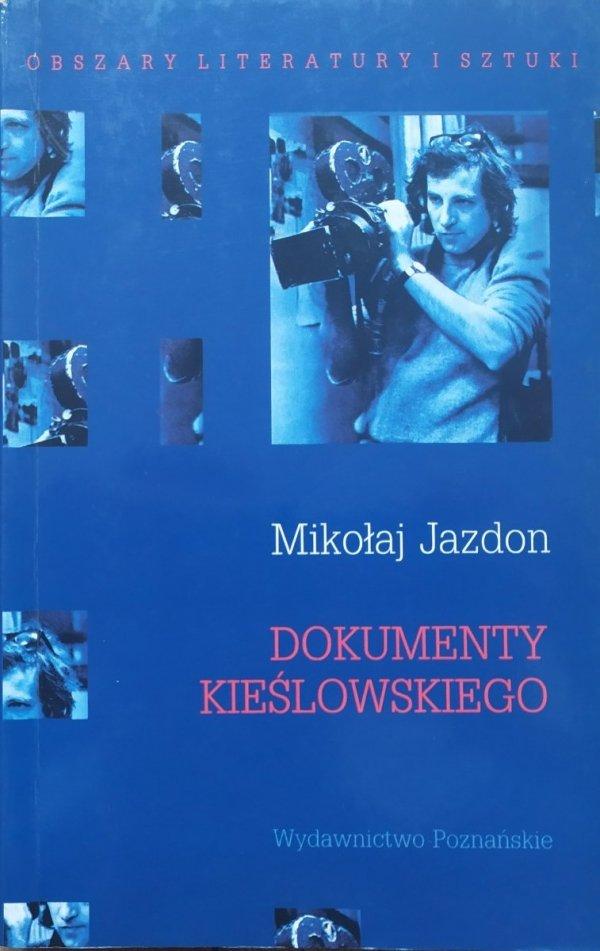 Mikołaj Jazdon Dokumenty Kieślowskiego