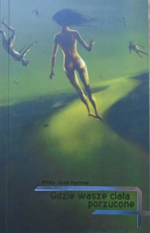 Philip Jose Farmer • Gdzie wasze ciała porzucone