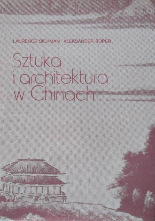 Laurence Sickman, Aleksander Soper • Sztuka i architektura w Chinach